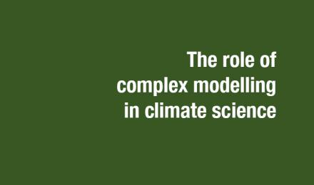 The role of complex modelling in climate science